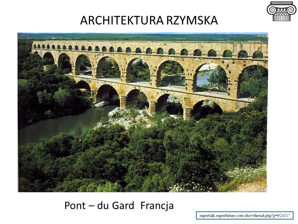 ARCHITEKTURA RZYMSKA Pont – du Gard Francja supertalk.superfuture.com/showthread.php?p=924517