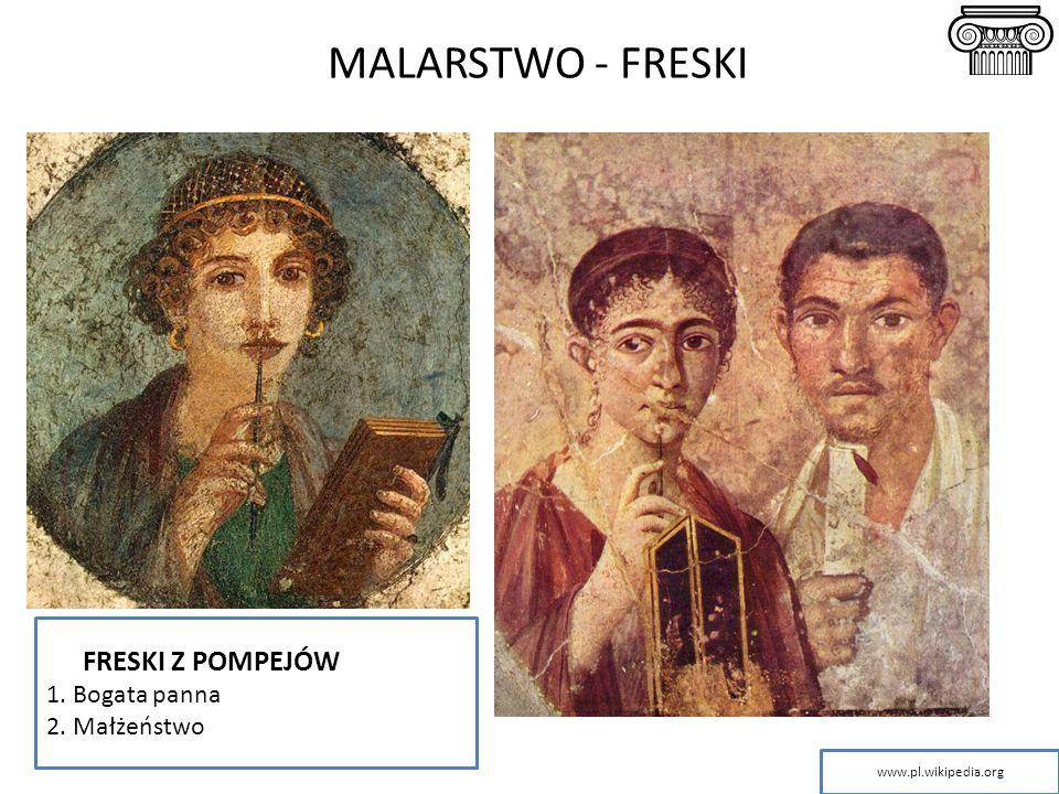 MALARSTWO - FRESKI FRESKI Z POMPEJÓW 1. Bogata panna 2. Małżeństwo www.pl.wikipedia.org