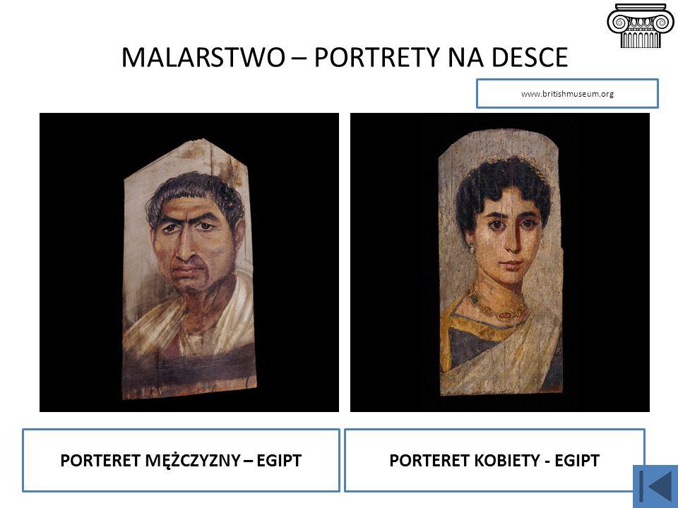 MALARSTWO – PORTRETY NA DESCE PORTERET MĘŻCZYZNY – EGIPTPORTERET KOBIETY - EGIPT www.britishmuseum.org
