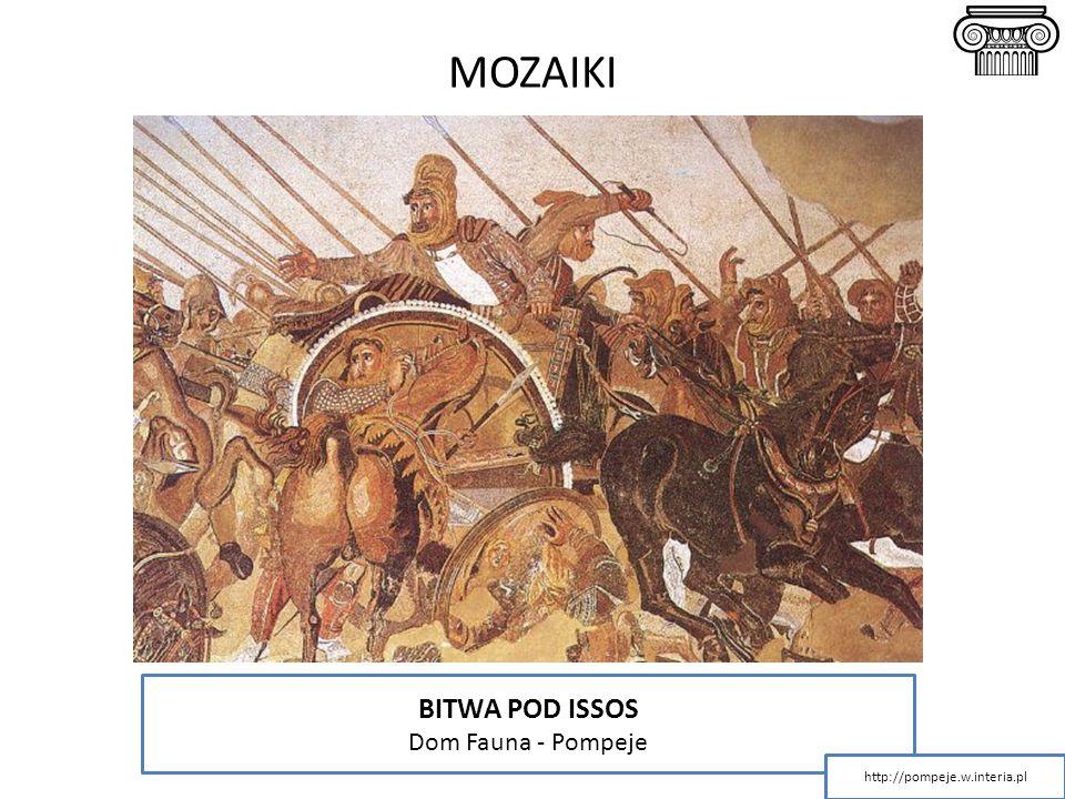 BITWA POD ISSOS Dom Fauna - Pompeje http://pompeje.w.interia.pl MOZAIKI