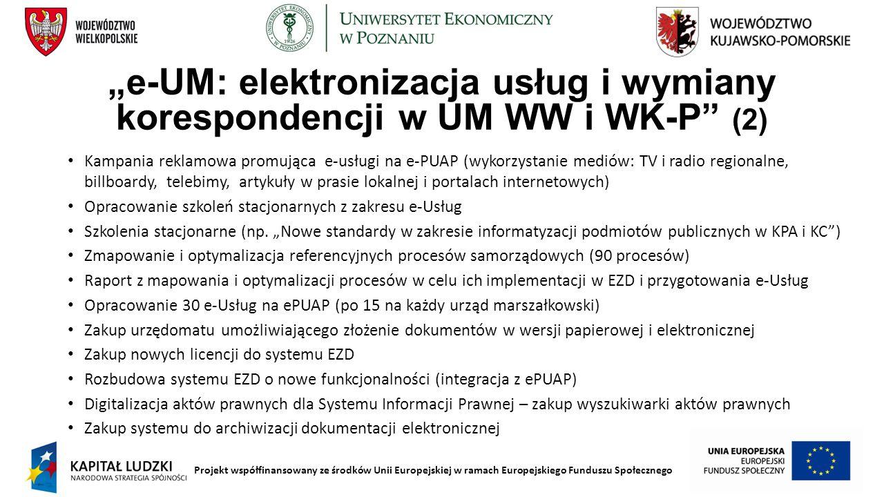 """Projekt współfinansowany ze środków Unii Europejskiej w ramach Europejskiego Funduszu Społecznego """"e-UM: elektronizacja usług i wymiany korespondencji"""