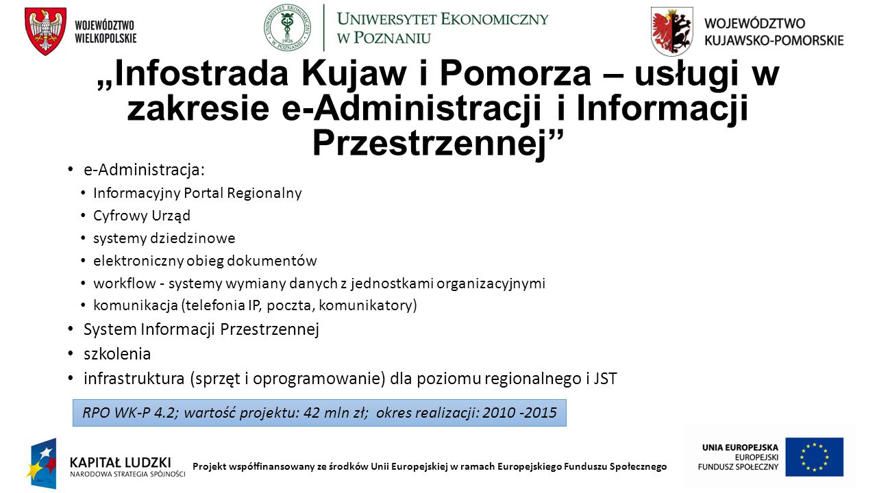 """Projekt współfinansowany ze środków Unii Europejskiej w ramach Europejskiego Funduszu Społecznego """"Infostrada Kujaw i Pomorza – usługi w zakresie e-Ad"""
