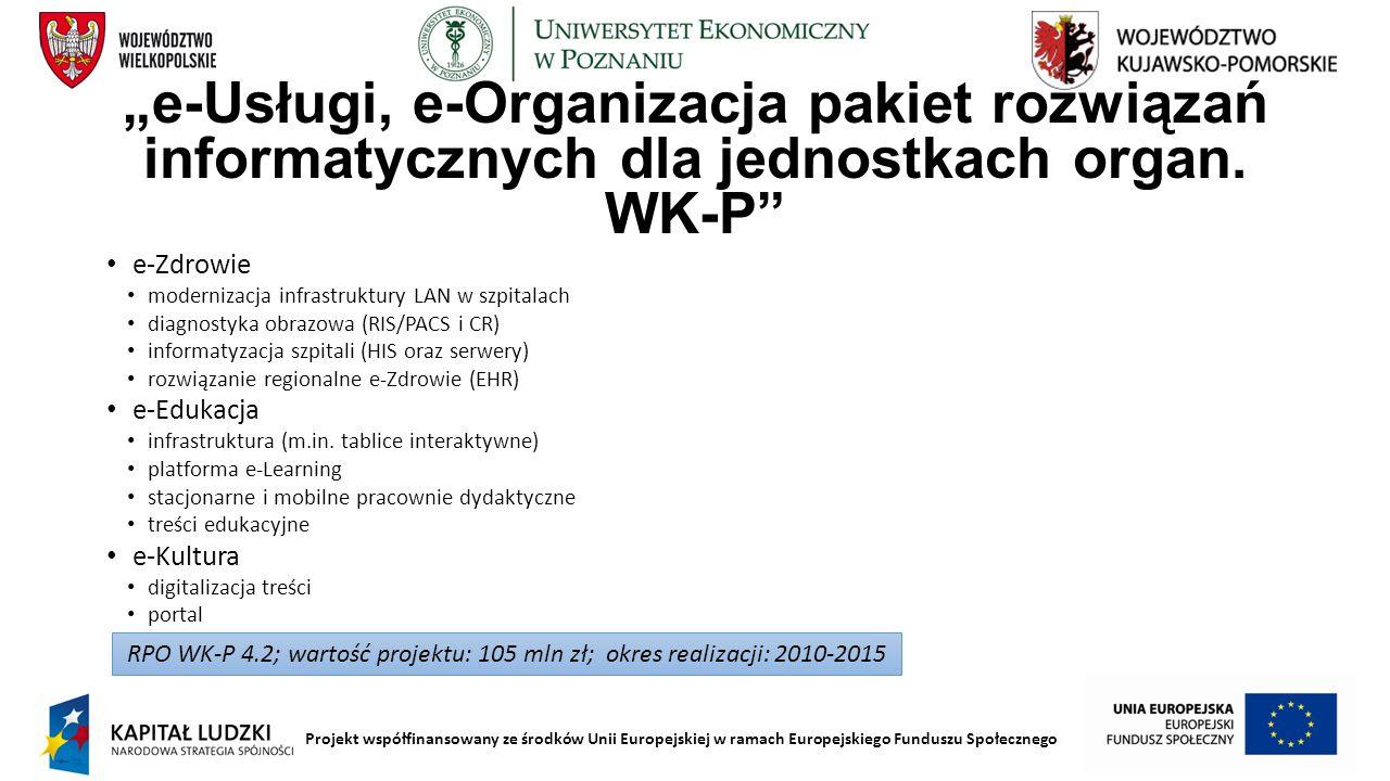 """Projekt współfinansowany ze środków Unii Europejskiej w ramach Europejskiego Funduszu Społecznego """"e-Usługi, e-Organizacja pakiet rozwiązań informatyc"""