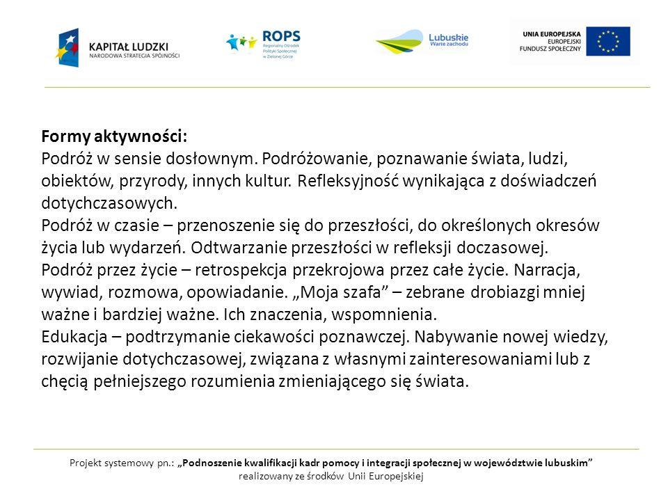 """Projekt systemowy pn.: """"Podnoszenie kwalifikacji kadr pomocy i integracji społecznej w województwie lubuskim realizowany ze środków Unii Europejskiej Formy aktywności: Podróż w sensie dosłownym."""