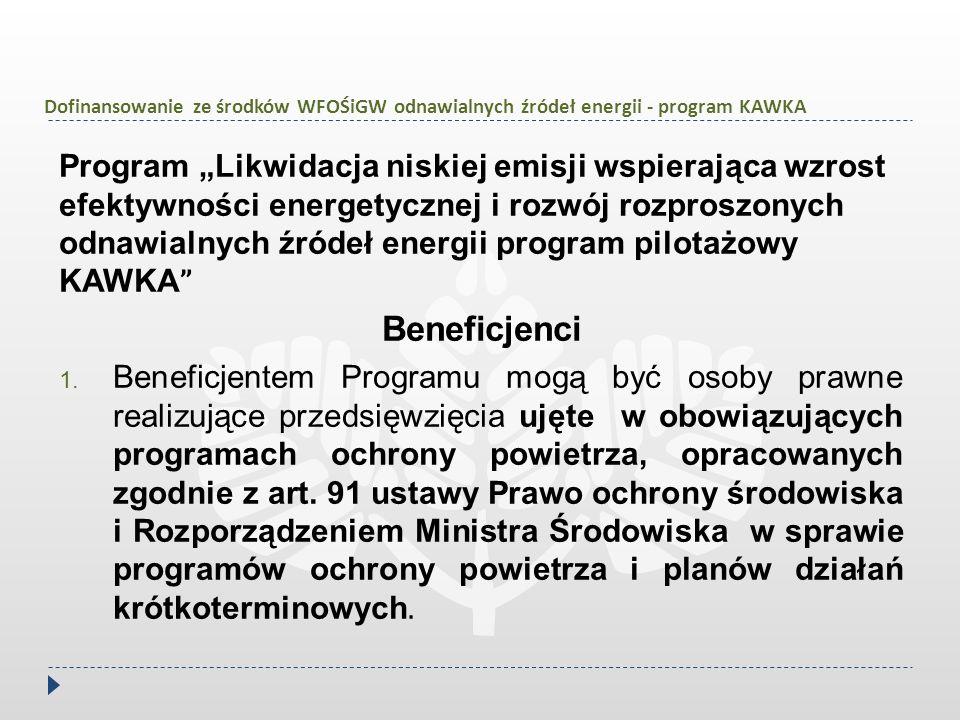 """Dofinansowanie ze środków WFOŚiGW odnawialnych źródeł energii - program KAWKA Program """"Likwidacja niskiej emisji wspierająca wzrost efektywności energ"""