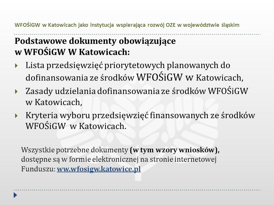 Podstawowe dokumenty obowiązujące w WFOŚiGW W Katowicach:  Lista przedsięwzięć priorytetowych planowanych do dofinansowania ze środków WFOŚiGW w Kato