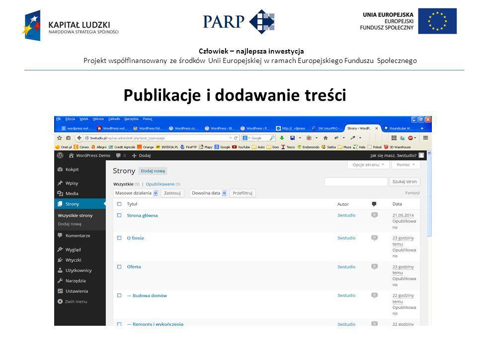 Człowiek – najlepsza inwestycja Projekt współfinansowany ze środków Unii Europejskiej w ramach Europejskiego Funduszu Społecznego Publikacje i dodawanie treści