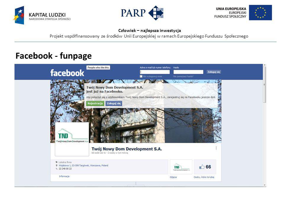Człowiek – najlepsza inwestycja Projekt współfinansowany ze środków Unii Europejskiej w ramach Europejskiego Funduszu Społecznego Facebook - funpage