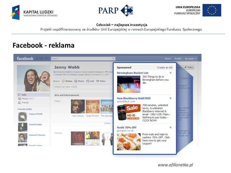 Człowiek – najlepsza inwestycja Projekt współfinansowany ze środków Unii Europejskiej w ramach Europejskiego Funduszu Społecznego Facebook - reklama www.afilionetka.pl