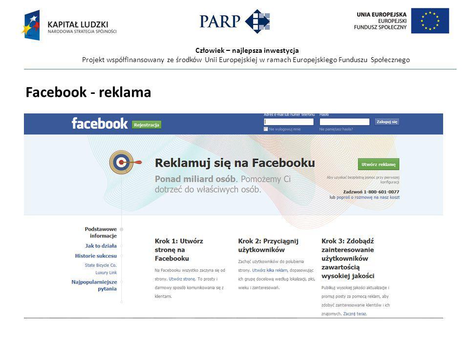 Człowiek – najlepsza inwestycja Projekt współfinansowany ze środków Unii Europejskiej w ramach Europejskiego Funduszu Społecznego Facebook - reklama
