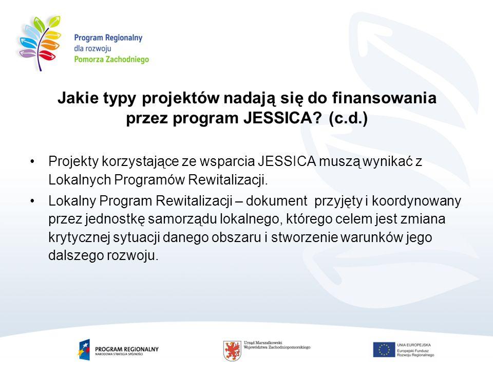 Projekty korzystające ze wsparcia JESSICA muszą wynikać z Lokalnych Programów Rewitalizacji.