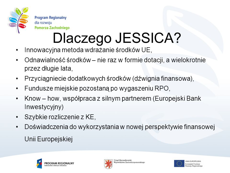Dlaczego JESSICA.