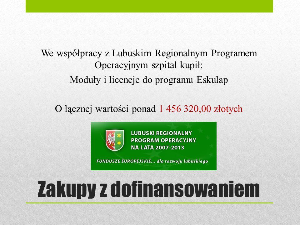 Zakupy z dofinansowaniem We współpracy z Lubuskim Regionalnym Programem Operacyjnym szpital kupił: Moduły i licencje do programu Eskulap O łącznej war
