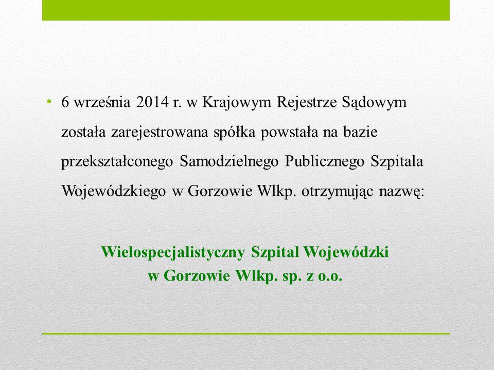 6 września 2014 r. w Krajowym Rejestrze Sądowym została zarejestrowana spółka powstała na bazie przekształconego Samodzielnego Publicznego Szpitala Wo