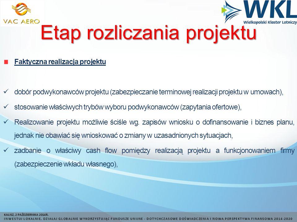 Faktyczna realizacja projektu dobór podwykonawców projektu (zabezpieczanie terminowej realizacji projektu w umowach), stosowanie właściwych trybów wyboru podwykonawców (zapytania ofertowe), Realizowanie projektu możliwie ściśle wg.