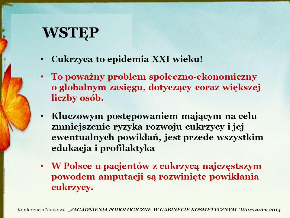 DANE STATYSTYCZNE W Polsce wykonuje się rocznie 8 amputacji z powodu zespołu stopy cukrzycowej na 100 tys.