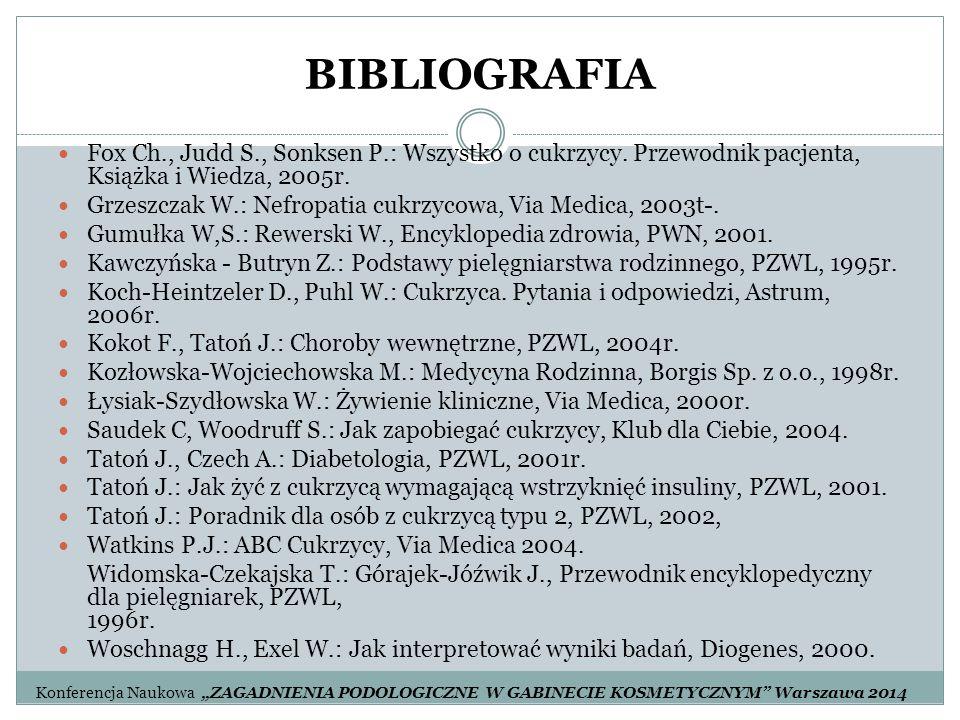 BIBLIOGRAFIA Fox Ch., Judd S., Sonksen P.: Wszystko o cukrzycy. Przewodnik pacjenta, Książka i Wiedza, 2005r. Grzeszczak W.: Nefropatia cukrzycowa, Vi