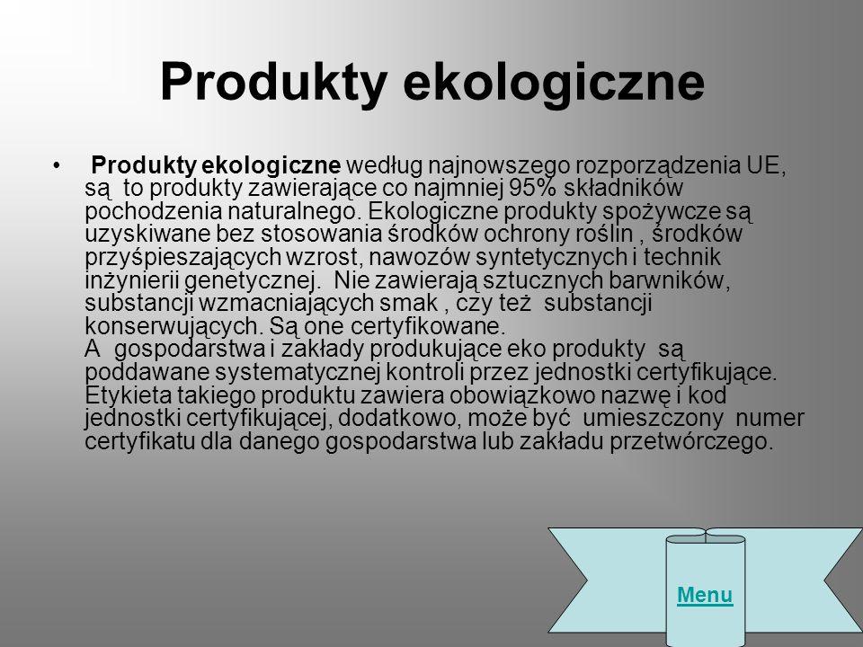 Produkty ekologiczne Produkty ekologiczne według najnowszego rozporządzenia UE, są to produkty zawierające co najmniej 95% składników pochodzenia naturalnego.
