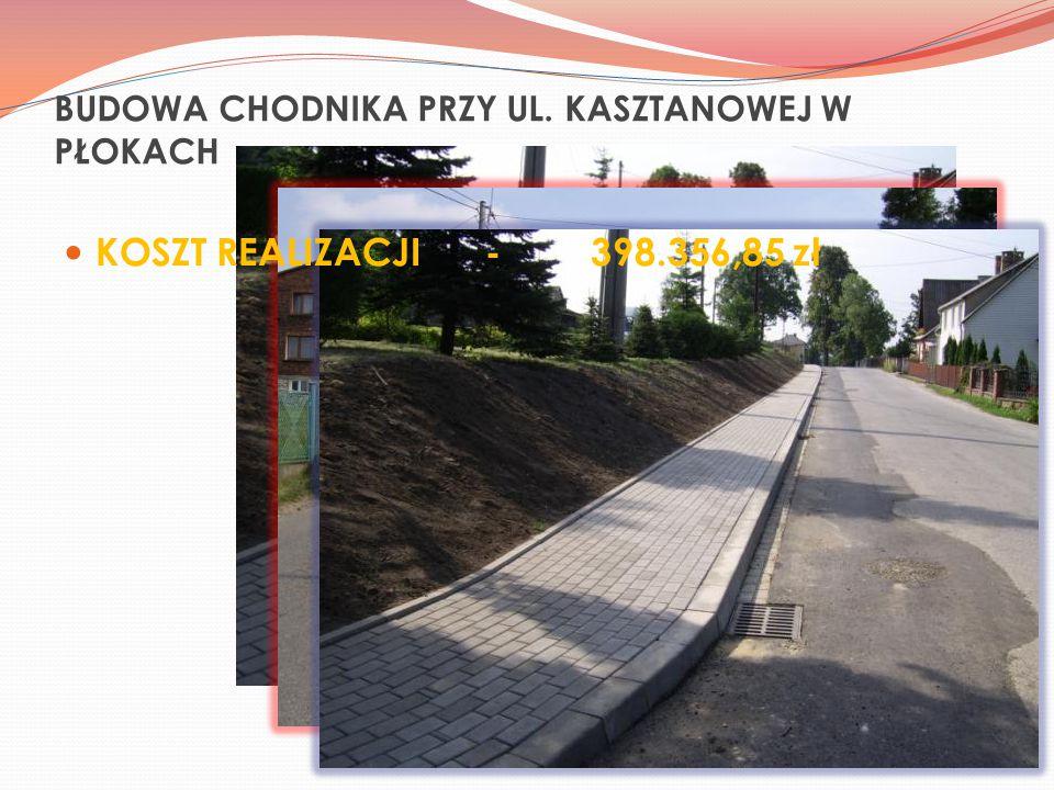 BUDOWA CHODNIKA PRZY UL. KASZTANOWEJ W PŁOKACH KOSZT REALIZACJI-398.356,85 zł