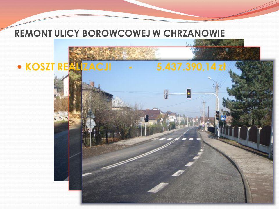 REMONT ULICY BOROWCOWEJ W CHRZANOWIE KOSZT REALIZACJI-5.437.390,14 zł