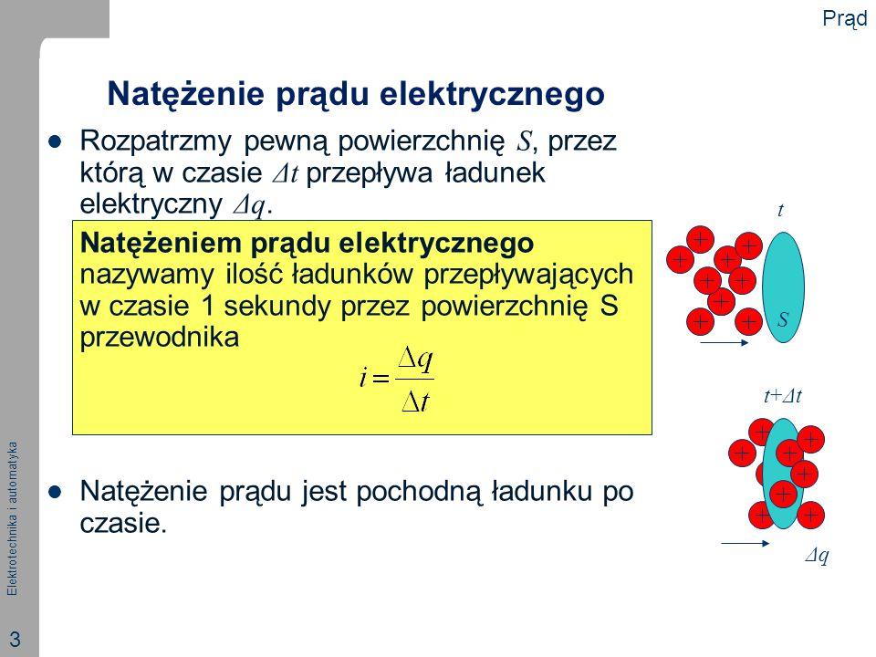 Elektrotechnika i automatyka 3 Natężenie prądu elektrycznego Rozpatrzmy pewną powierzchnię S, przez którą w czasie Δt przepływa ładunek elektryczny Δq