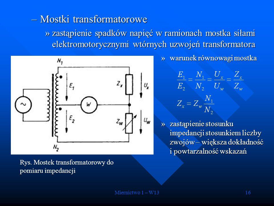 Miernictwo 1 – W1316 –Mostki transformatorowe »zastąpienie spadków napięć w ramionach mostka siłami elektromotorycznymi wtórnych uzwojeń transformator