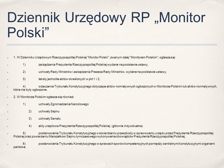 """Dziennik Urzędowy RP """"Monitor Polski"""" ✤ 1. W Dzienniku Urzędowym Rzeczypospolitej Polskiej"""