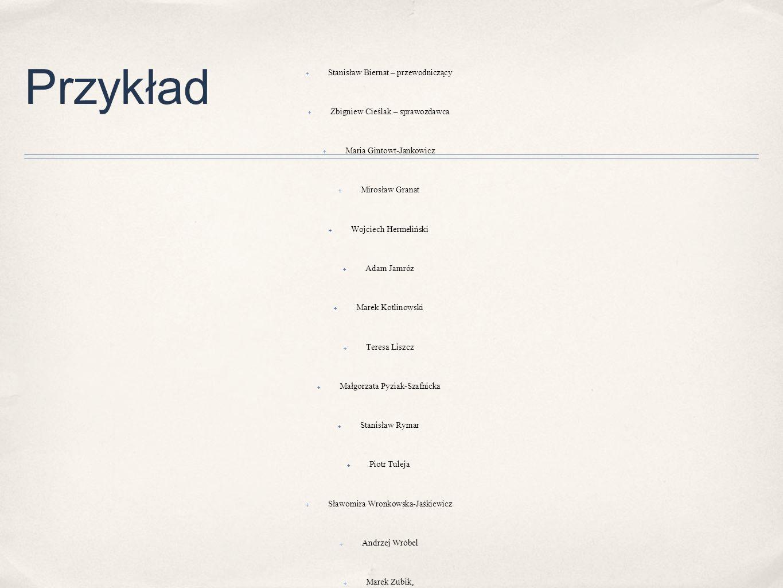 Przykład ✤ W Y R O K ✤ z dnia 6 lipca 2011 r. ✤ Sygn. akt P 12/09* ✤ W imieniu Rzeczypospolitej Polskiej ✤ Trybunał Konstytucyjny w składzie: ✤ Stanis
