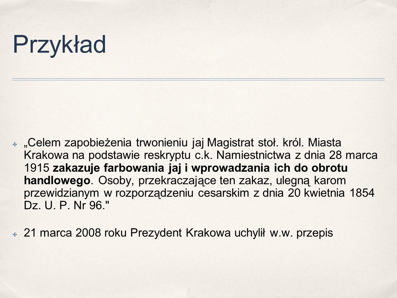 """Przykład ✤ """"Celem zapobieżenia trwonieniu jaj Magistrat stoł. król. Miasta Krakowa na podstawie reskryptu c.k. Namiestnictwa z dnia 28 marca 1915 zaka"""