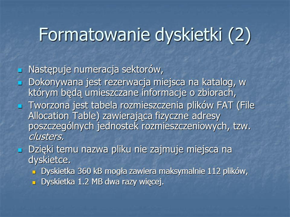Formatowanie dyskietki (2) Następuje numeracja sektorów, Następuje numeracja sektorów, Dokonywana jest rezerwacja miejsca na katalog, w którym będą um
