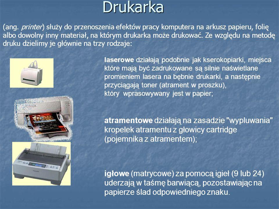 Drukarka (ang. printer) służy do przenoszenia efektów pracy komputera na arkusz papieru, folię albo dowolny inny materiał, na którym drukarka może dru