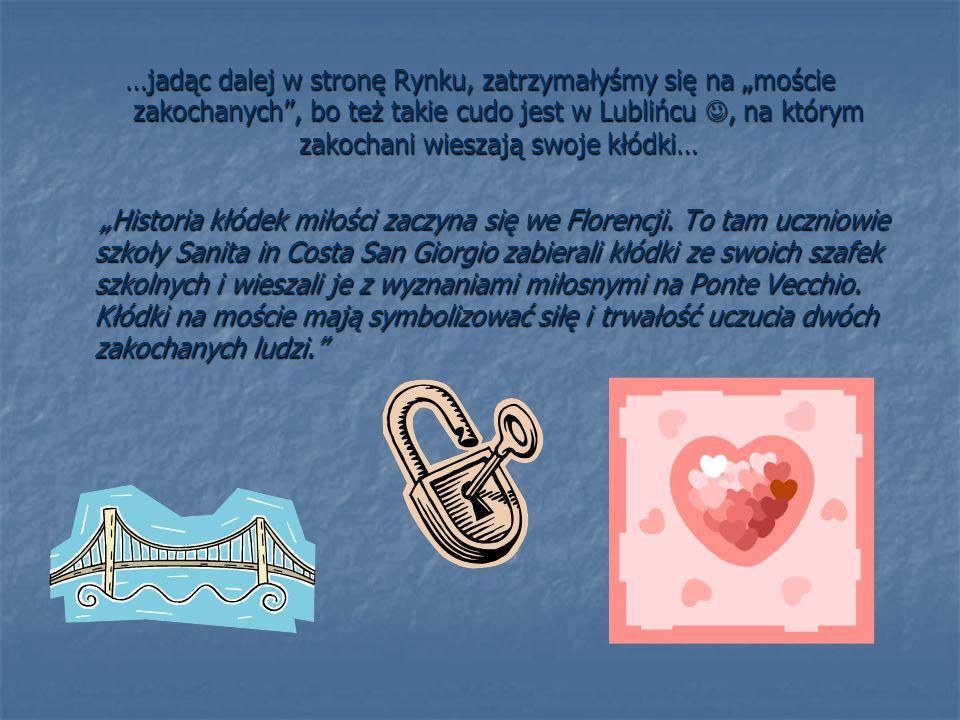 """…jadąc dalej w stronę Rynku, zatrzymałyśmy się na """"moście zakochanych , bo też takie cudo jest w Lublińcu, na którym zakochani wieszają swoje kłódki… """"Historia kłódek miłości zaczyna się we Florencji."""