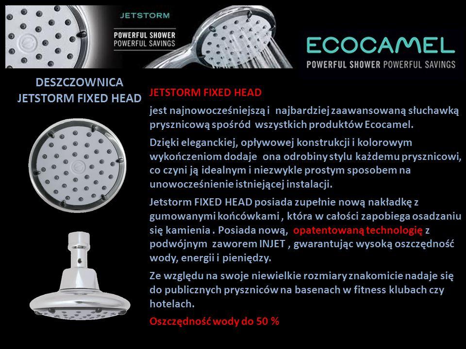 DESZCZOWNICA JETSTORM FIXED HEAD jest najnowocześniejszą i najbardziej zaawansowaną słuchawką prysznicową spośród wszystkich produktów Ecocamel. Dzięk