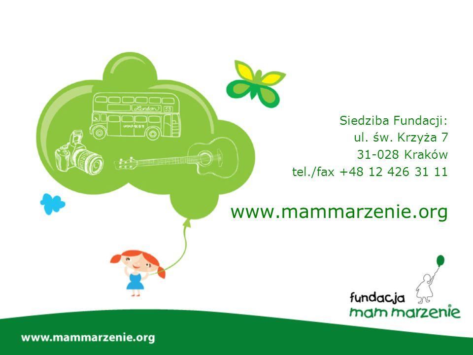 Siedziba Fundacji: ul. św. Krzyża 7 31-028 Kraków tel./fax +48 12 426 31 11 www.mammarzenie.org