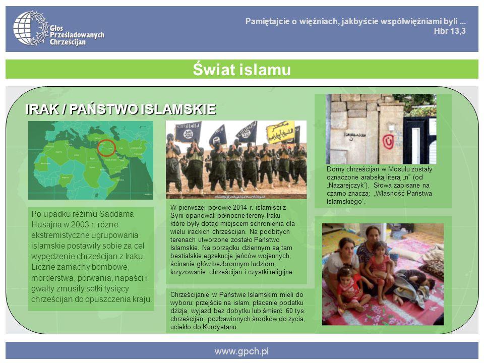 Pamiętajcie o więźniach, jakbyście współwięźniami byli... Hbr 13,3 www.gpch.pl Świat islamu Po upadku reżimu Saddama Husajna w 2003 r. różne ekstremis