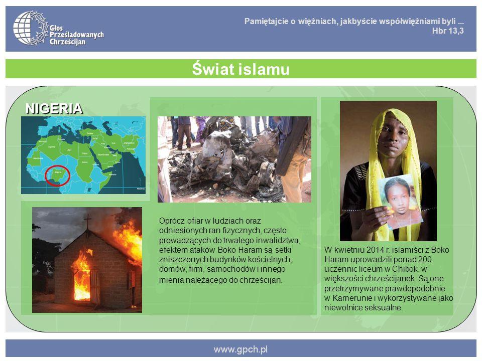 Pamiętajcie o więźniach, jakbyście współwięźniami byli... Hbr 13,3 www.gpch.pl Świat islamu NIGERIA Oprócz ofiar w ludziach oraz odniesionych ran fizy
