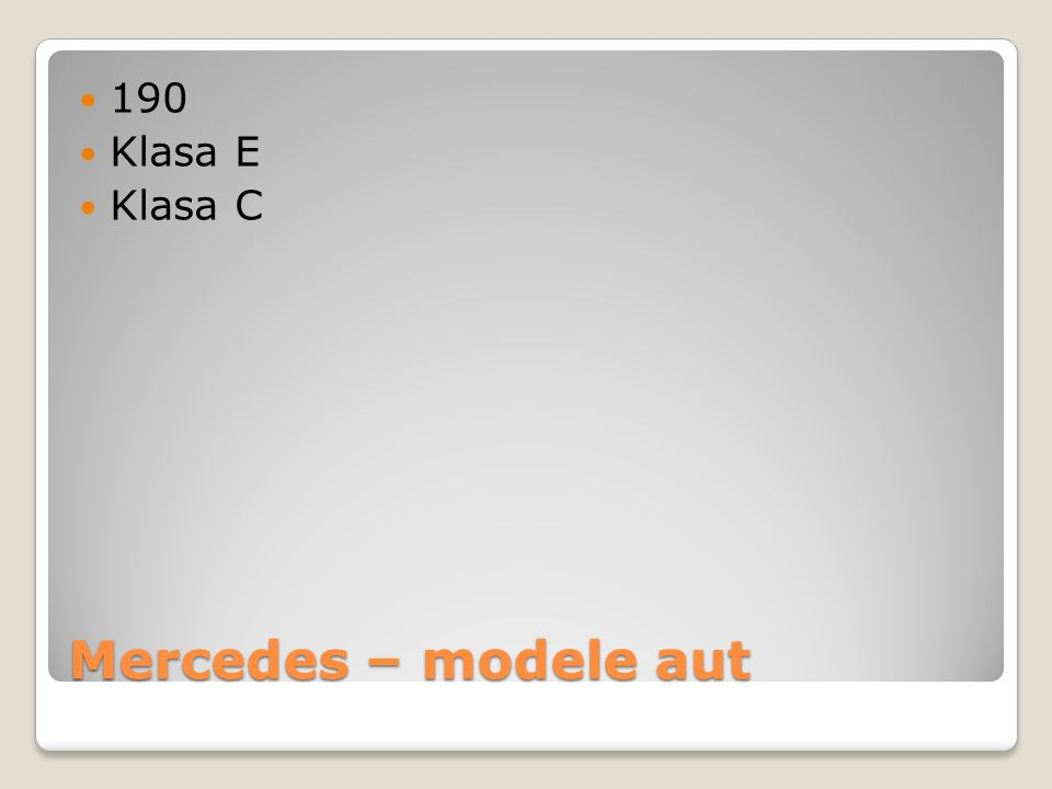 Mercedes – modele aut 190 Klasa E Klasa C