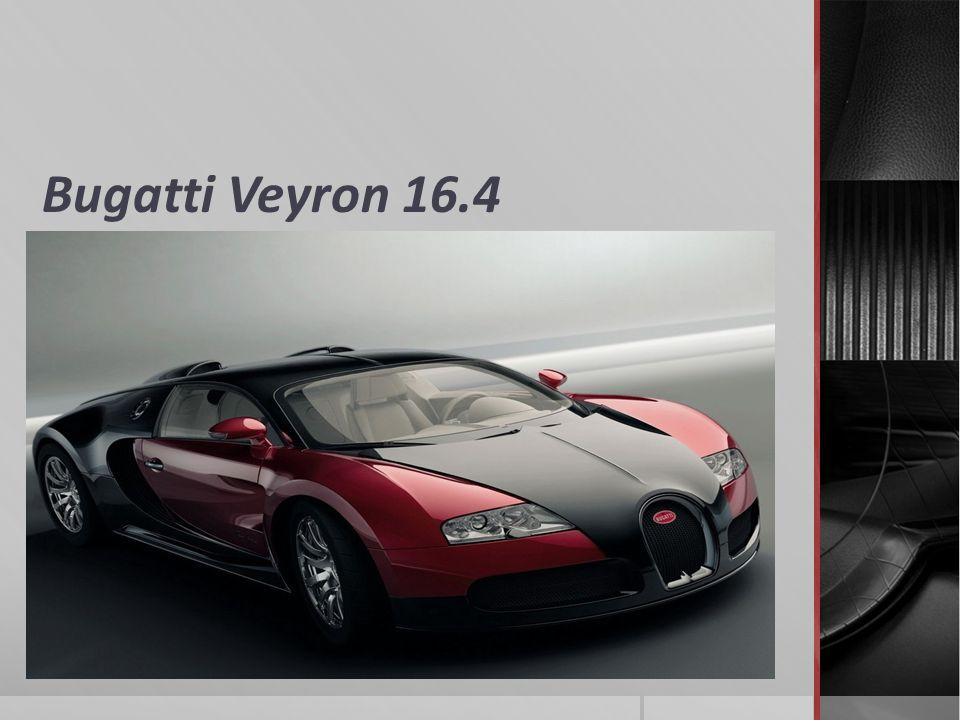 Bugatti Veyron 16.4 – najszybszy i jeden z najdroższych samochodów sportowych na świecie, ze zmierzoną prędkością maksymalną 407 km/h.