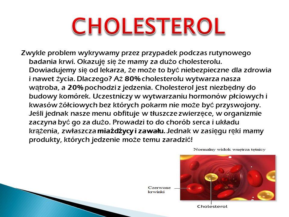  Stoj ą na czele listy pogromców cholesterolu.