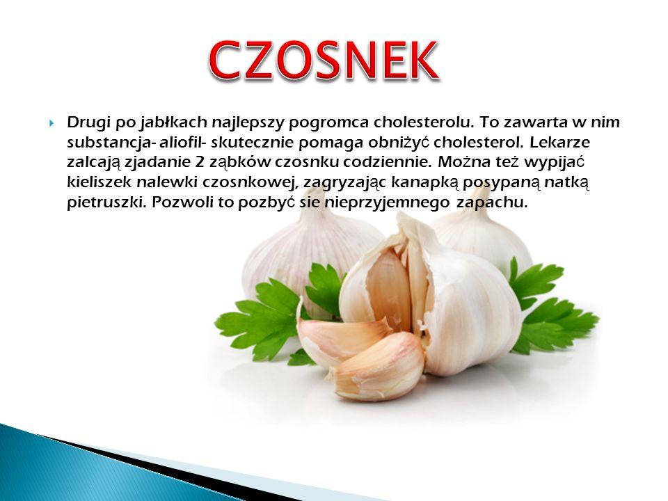  Drugi po jabłkach najlepszy pogromca cholesterolu.