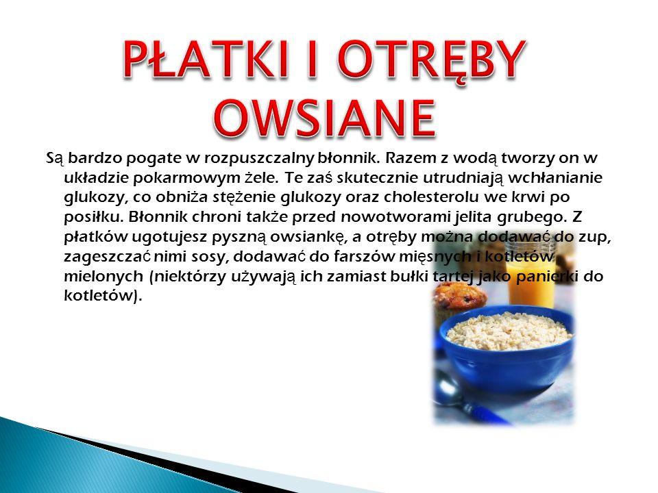  Zawarte s ą zwłaszcza w oleju rzepakowym i oliwie z oliwek.