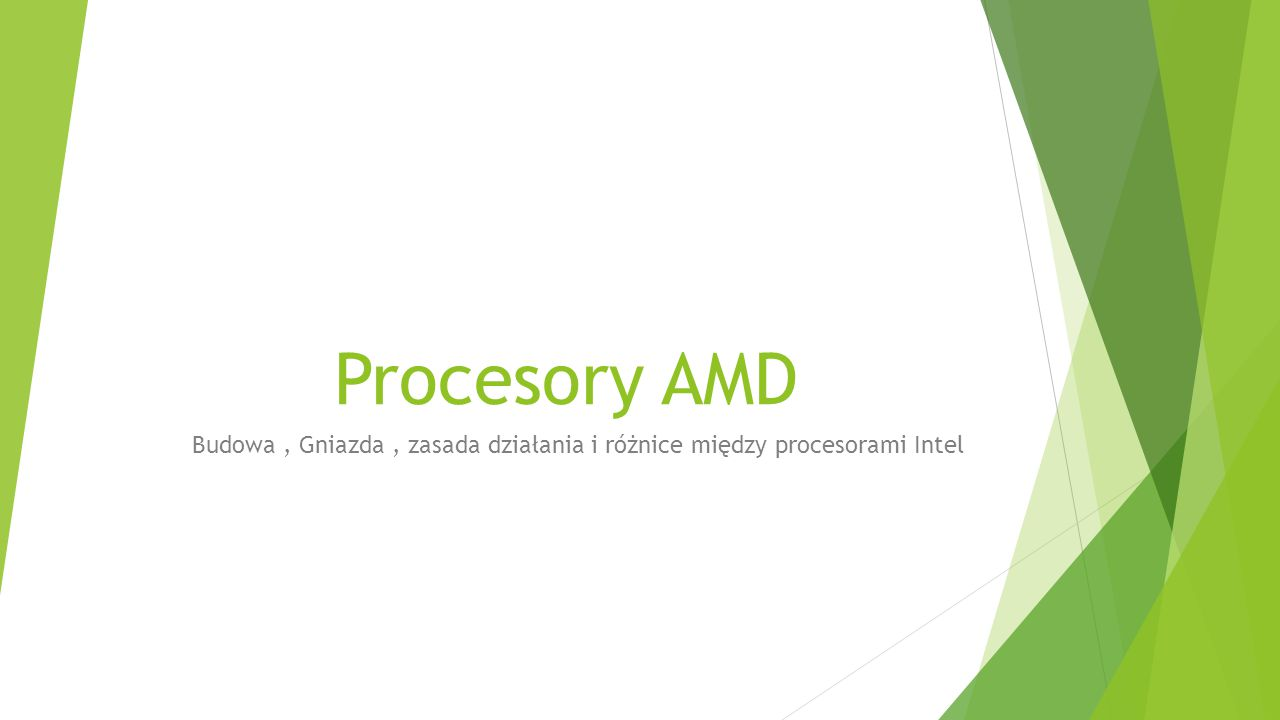 Procesory AMD Budowa, Gniazda, zasada działania i różnice między procesorami Intel