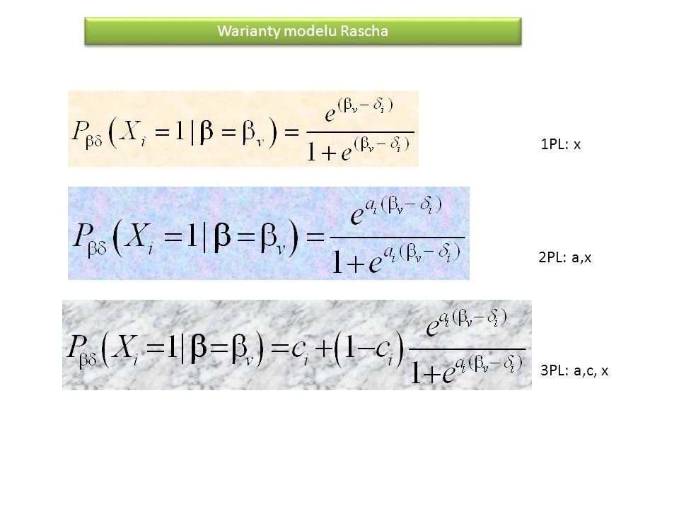 Warianty modelu Rascha 1PL: x 2PL: a,x 3PL: a,c, x