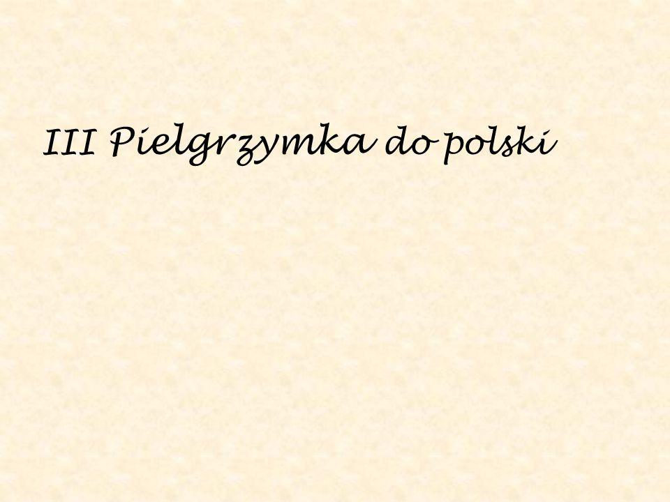 III Pielgrzymka do polski