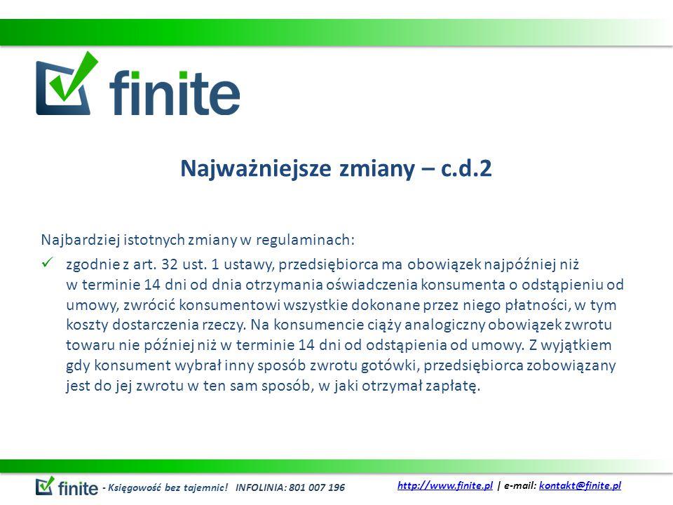 Najważniejsze zmiany – c.d.3 Najbardziej istotnych zmiany w regulaminach: w regulaminie warto także wyraźnie ująć kwestie kosztów zwrotu rzeczy, bowiem zgodnie z art.