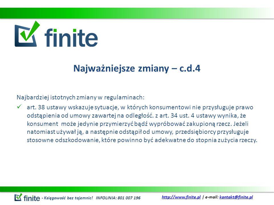Najważniejsze zmiany – c.d.4 Najbardziej istotnych zmiany w regulaminach: art.