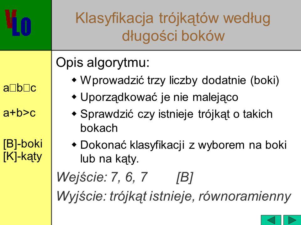 Prezentacja algorytmu klasyfikacja trójkątów w postaci schematu blokowego w programie EI oraz programu w TPASCALU  Pliki: trojkat.rys, trojkat.pas