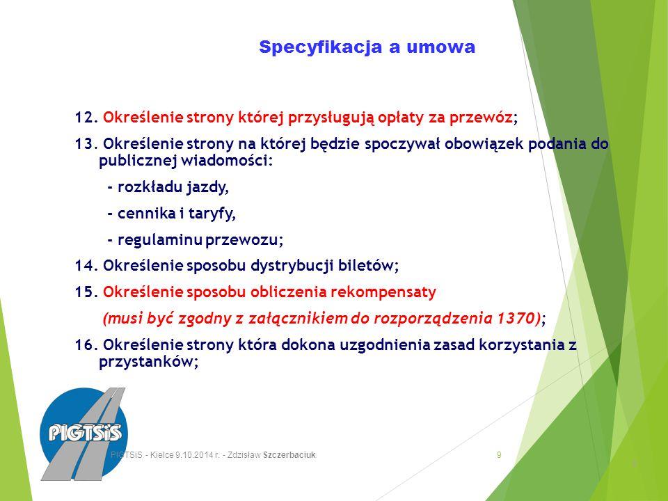 Specyfikacja a umowa 12. Określenie strony której przysługują opłaty za przewóz; 13.