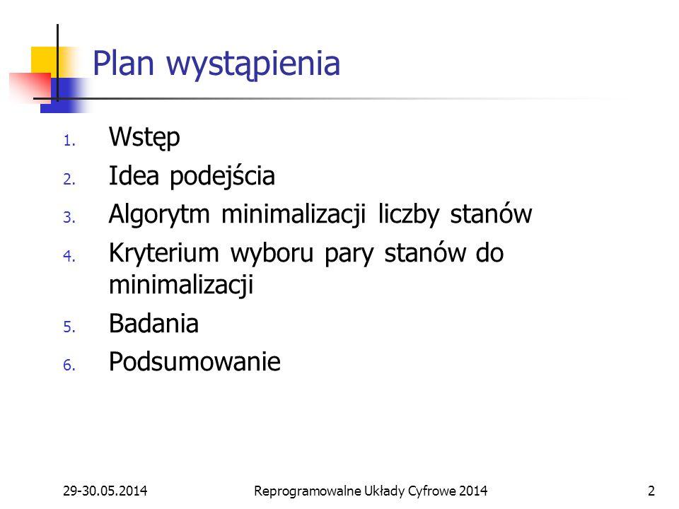 29-30.05.2014Reprogramowalne Układy Cyfrowe 20142 Plan wystąpienia 1.