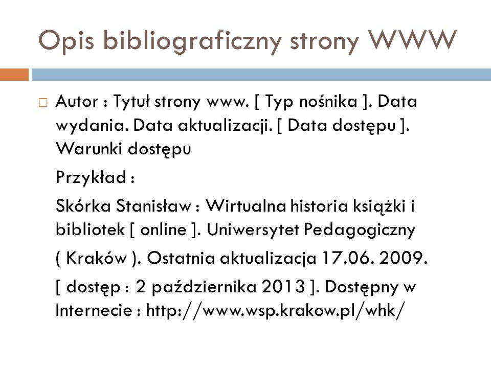 Opis bibliograficzny strony WWW  Autor : Tytuł strony www.